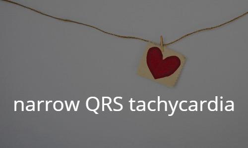 narrow QRS tachycardia